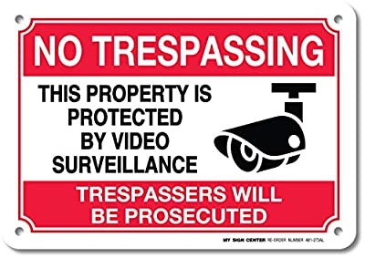"""No Trespassing This Property Is Protected By Video Surveillance Trespassers Will Be Prosecuted Laminated Sign - 10"""" X 7"""" .040 Aluminum"""