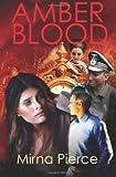 Amber Blood, Mirna Pierce, 1466263296