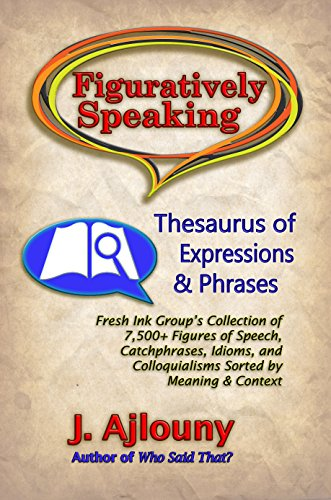 Figuratively Speaking: Thesaurus of Expressions & Phrases (English Edition)