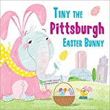 Tiny the Pittsburgh Easter Bunny (Tiny the Easter Bunny)