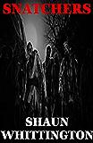 Snatchers (A Novel About The Zombie Apocalypse)