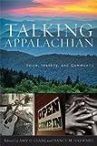 Talking Appalachian : Voice, Identity, and Community, , 081314096X
