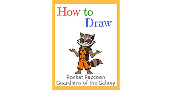 Amazon Com Watch How To Draw Rocket Racoon Prime Video