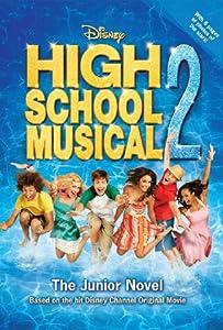 Disney High School Musical 2: The Junior Novel (Disney Junior Novel (ebook))