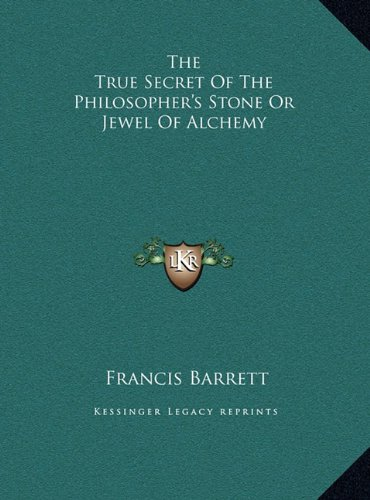 The True Secret Of The Philosopher's Stone Or Jewel Of Alchemy ebook