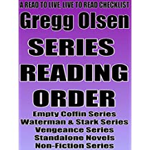 GREGG OLSEN: SERIES READING ORDER: A READ TO LIVE, LIVE TO READ CHECKLIST [Empty Coffin Series, Waterman and Stark Series, Vengeance Series]