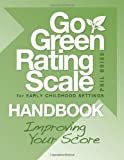 Go Green Rating Scale for Early Childhood Settings Handbook, Phil Boise, 1605540072