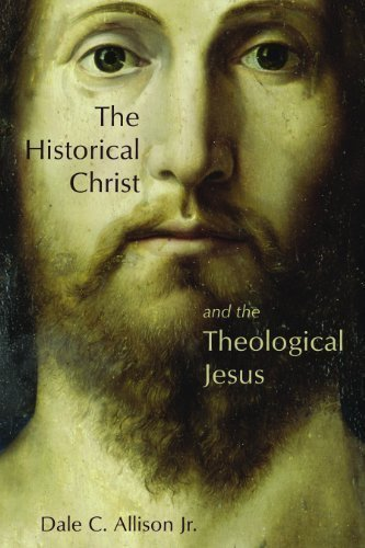 The Historical Christ and the Theological Jesus by Allison, Dale C., Jr. published by William B. Eerdmans Publishing Company (2009)