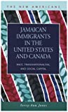 Jamaican Immigrants in the United States and Canada : Race, Transnationalism, and Social Capital, Jones, Terry-Ann, 1593322372
