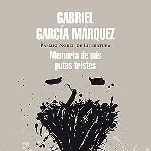 Memoria de mis putas tristes [Memory of My Melancholy Whores] Hörbuch