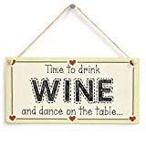 Meijiafei Time to drink Wine and dance on the table - Celebration Sign 10''x5''