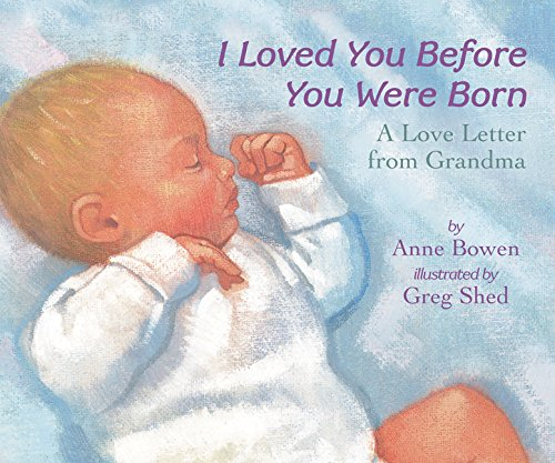 I Loved You Before You Were Born Board Book  A Love Letter From Grandma