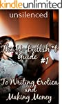 The No Bullsh*t Guide To Writing Erot...