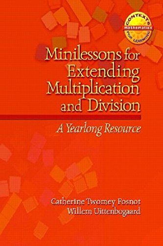 Minilessons For Extending Multiplication And Division: A Yearlong Resource (Contexts For Learning Mathematics)