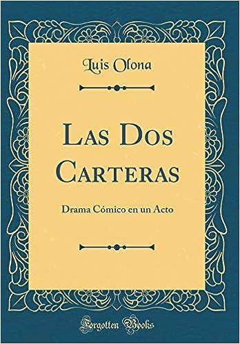 Las DOS Carteras: Drama Cómico En Un Acto (Classic Reprint) (Spanish Edition): Luis Olona: 9781391358178: Amazon.com: Books