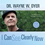 I Can See Clearly Now | Wayne W. Dyer