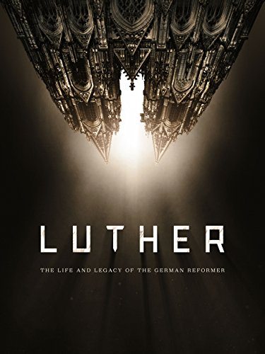 Luther: The Life and Legacy of the German Reformer by