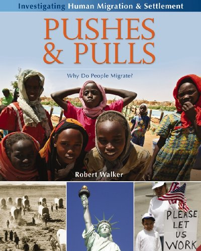 Pushes & Pulls: Why Do People Migrate? (Investigating Human Migration & Settlement) cover