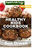healthy kids cookbook - Healthy Kids Cookbook: Over 295 Quick & Easy Gluten Free Low Cholesterol Whole Foods Recipes full of Antioxidants & Phytochemicals (Healthy Kids Natural Weight Loss Transformation) (Volume 12)