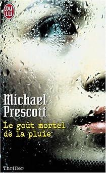 Le goût mortel de la pluie par Prescott