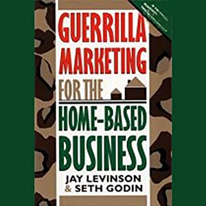 Guerrilla Marketing for the Home-Based Business Audiobook