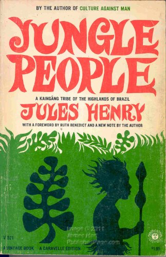 Jungle people,: A Kaingáng tribe of the highlands of Brazil (A Caravelle edition)