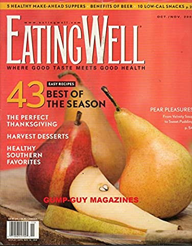 EATING WELL October November 2006 Magazine 5 HEALTY MAKE-AHEAD SUPPERS Benefits Of Beer THE PERFECT THANKSGIVING Healthy Southern Favorites HARVEST - Tube Pumpkin Pepper