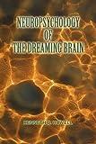 Neuropsychology of the Dreaming Brain, Ken Howell, 0595372619
