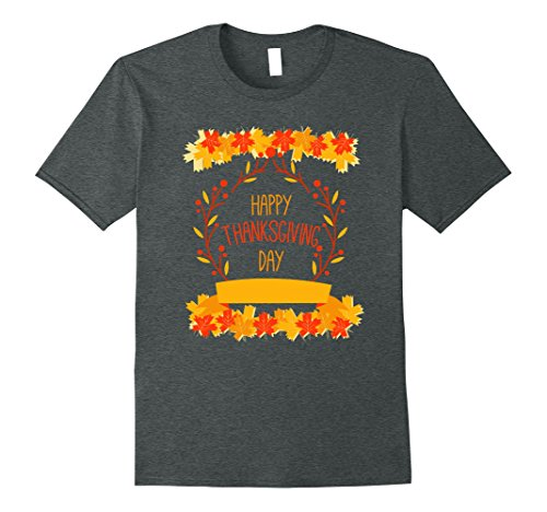 Mens Happy Thanksgiving Day With Leaves- Thanksgiving Shirt XL Dark Heather