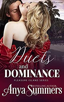 Duets and Dominance (Pleasure Island Book 6) by [Summers, Anya]