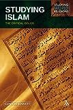 Studying Islam : The Critical Issues, Bennett, Clinton and Bennett, 0826483593