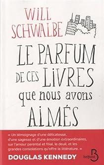 Le parfum de ces livres que nous avons aimés par Schwalbe