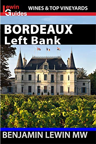 - Bordeaux: Left Bank (Guides to Wines and Top Vineyards Book 1)