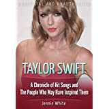 Taylor Swift: A Chronicle of Hit Songs and The People Who May Have Inspired Them
