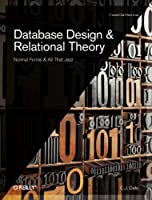 Database Design and Relational Theory: Normal Forms and All That Jazz Front Cover