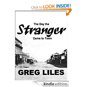 The Day the Stranger Came to Town Greg Liles
