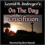 On the Day of the Crucifixion | Leonid N. Andreyev