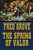 The Spring of Valor, Fred Grove, 1477841415