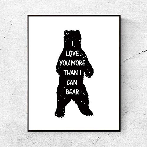 I Love You More Than I Can Bear Print Black and White Silhouette Monochrome Bear Nursery Print Kids Wall Art Quotes Minimalist Art 8x10 InchesNo Frame