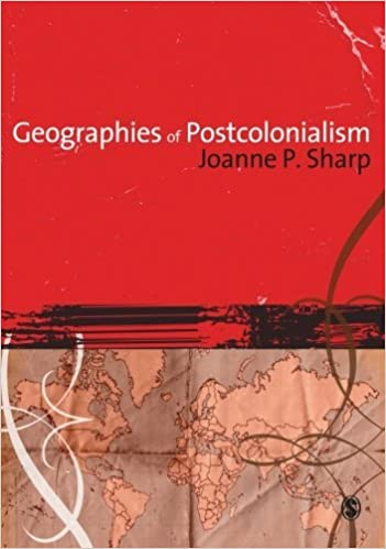 Geographies of Post Colonialism (08) by Sharp, Joanne [Paperback (2008)]