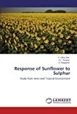 Response of Sunflower to Sulphur, K. Usha Rani and K. L. Sharma, 3847345532