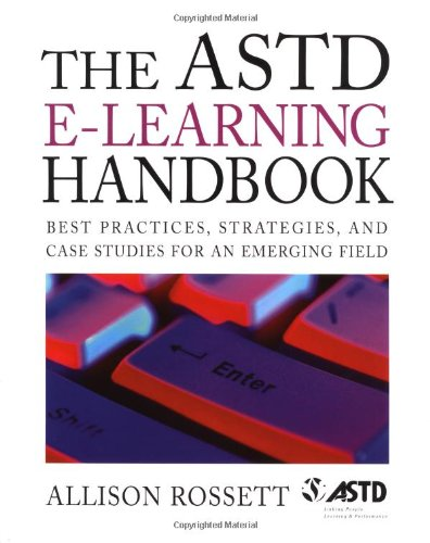 The ASTD e-Learning Handbook : Best Practices, Strategies, and Case Studies for an Emerging Field ebook