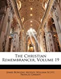 The Christian Remembrancer, James Bowling Mozley and William Scott, 114261980X