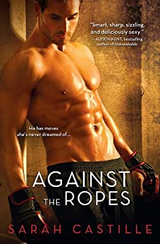 Against the Ropes (Redemption Book 1) by [Castille, Sarah]