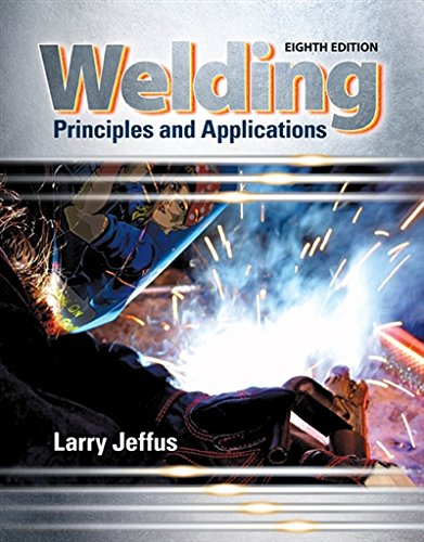 Welding: Principles and Applications (MindTap Course List)