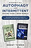 Essential Autophagy and Intermittent Fasting Guide 2 Book Bundle: Including The Essential Guide To Autophagy and the Fat Busy Family Guy