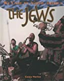 img - for The Jews (We Came to North America) by Casey Horton (2000-03-02) book / textbook / text book