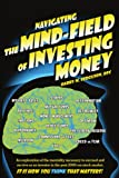 Navigating the Mind Field of Investing Money, Rfc Barry M. Ferguson, 1425939708