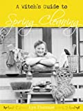 A Witch's Guide to Spring Cleaning