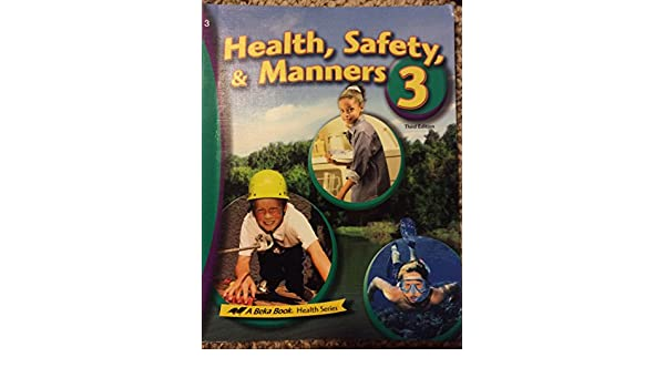 Health Safety and Manners 3, Third Edition (2006), Abeka: Amazon ...